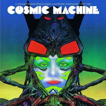 Cosmic Machine - A Voyage Across French Cosmic & Electronic Avantgarde (1970-1980)