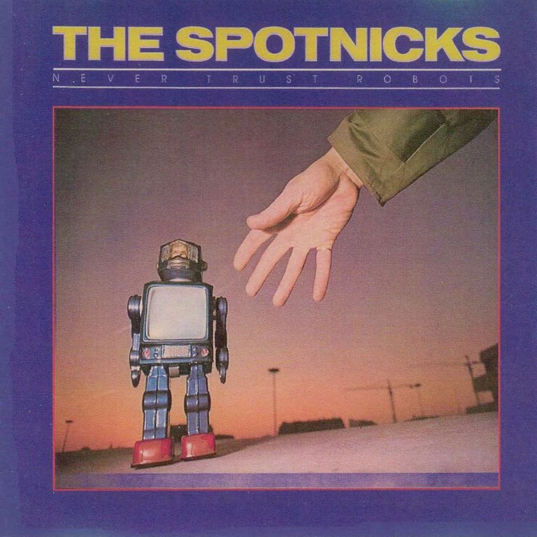 The Spotnicks - Never Trust Robots