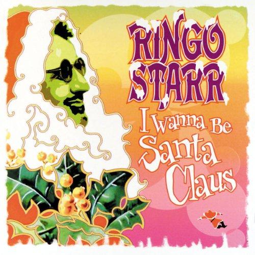 Ringo Starr's - I Wanna be Santa Claus